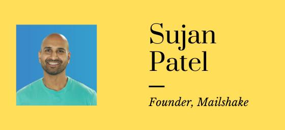 Sujan Patel, Mailshake Founder
